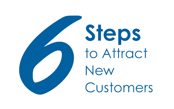6 Steps to Attract New Customers