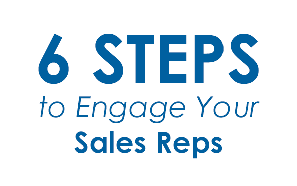 6 Steps to Engage Sales Reps