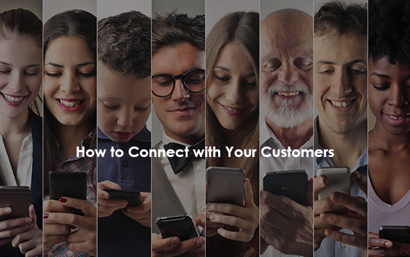 How to Connect with your Customers