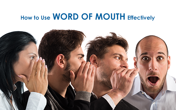 How to Use Word of Mouth Effectively