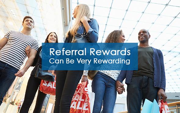 Referral Rewards Can Be Very Rewarding