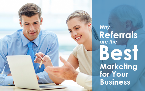 Why Referrals are the Best Marketing for Your Business
