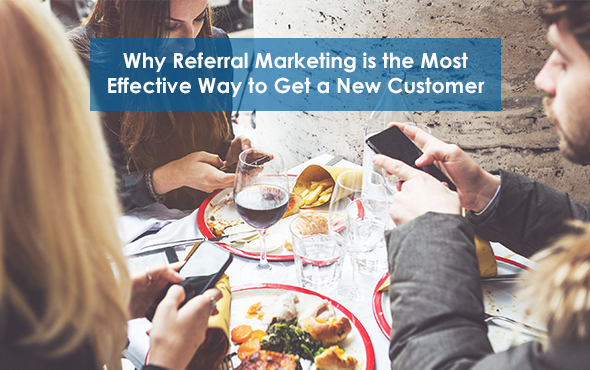 Why Referral Marketing is the Best Way to Get a New Customer