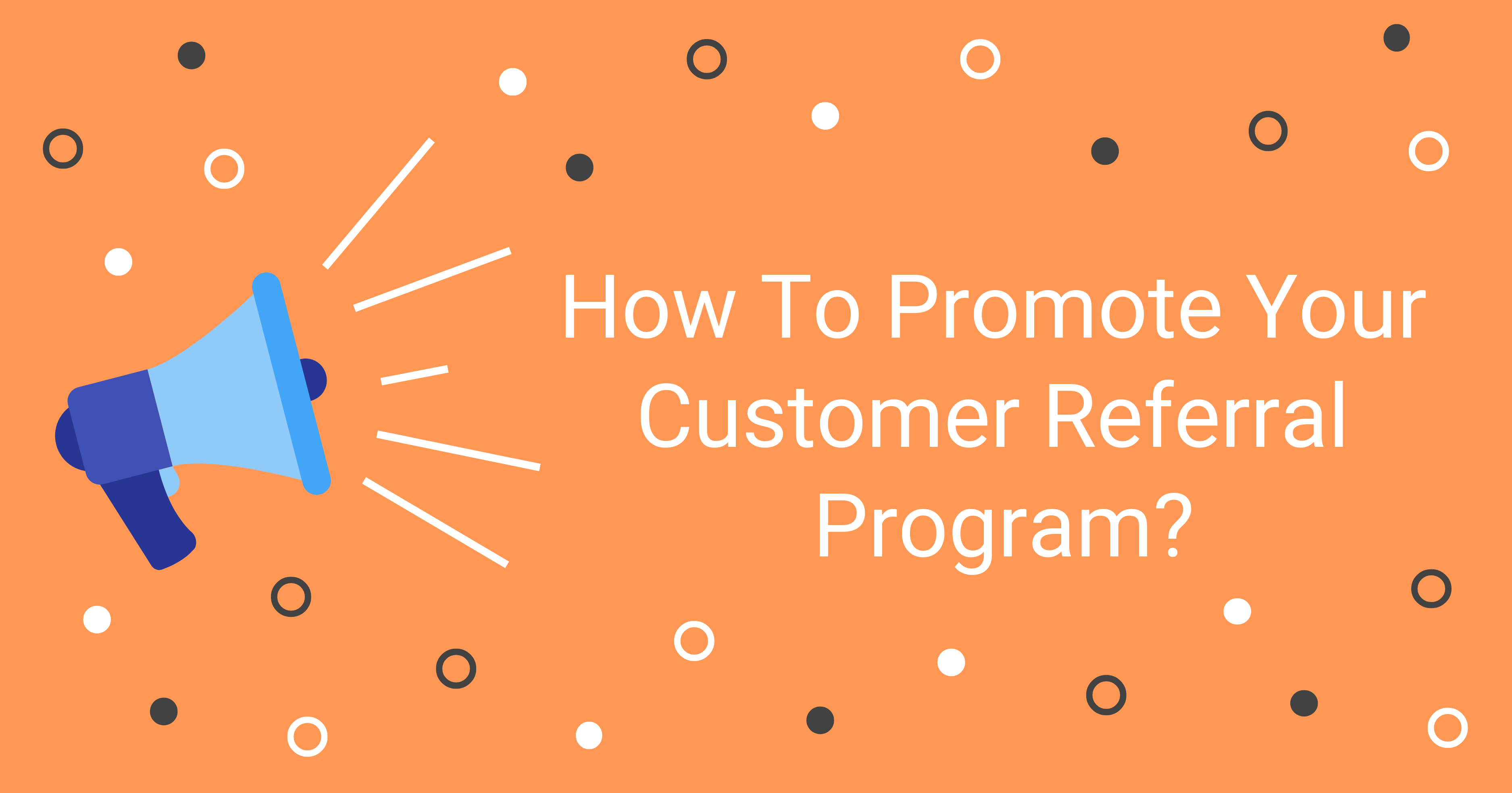 Long Pic_How to Ptomote Your Customer Referral Program